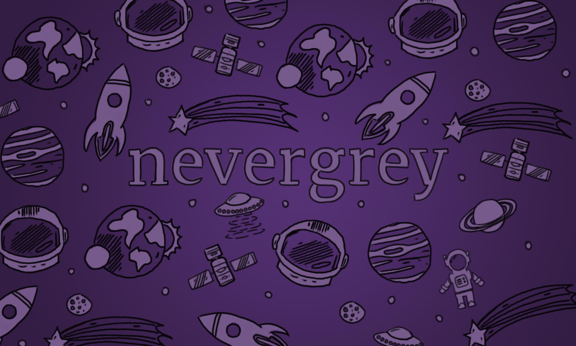 Nevergrey Space