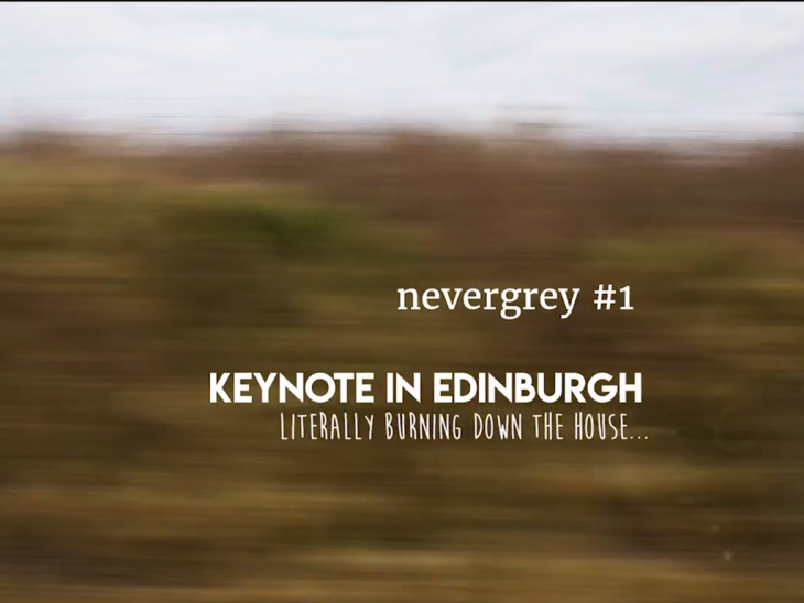 Nevergrey vlog #1 – Keynote in Edinburgh