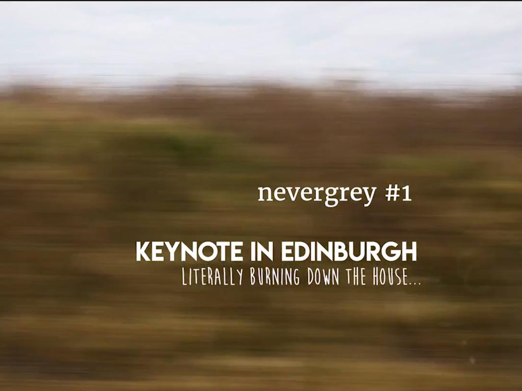 Nevergrey vlog #1 – Keynote in Edinburgh